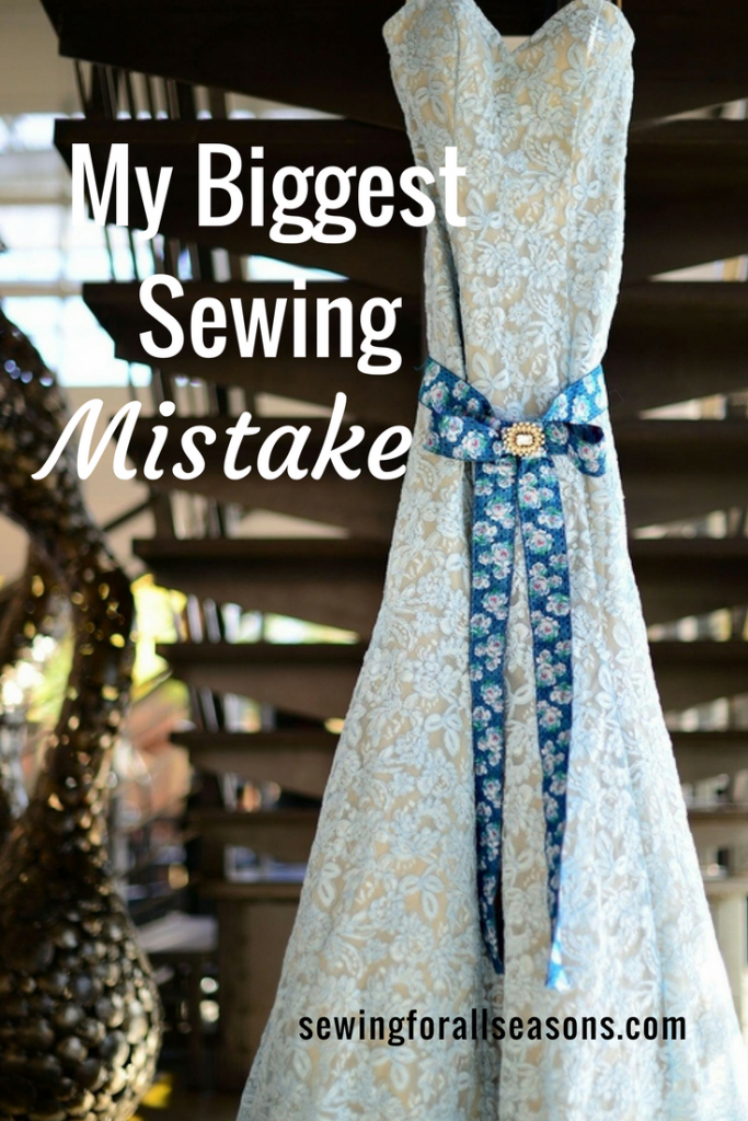 my biggest sewing mistake