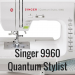 Singer 9960 Quantum Stylist Review