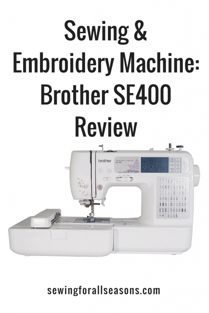 Embroidery And Sewing Brother Se40 Review Sewing For All Seasons Awesome Brother Sewing And Embroidery Machine Se400